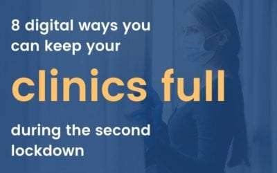 8 digital ways to keep your clinics full during the second lockdown