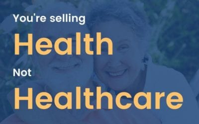 You're selling health, not healthcare